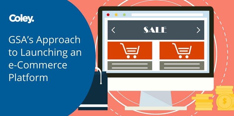 GSA's Approach to Launching an e-Commerce Platform