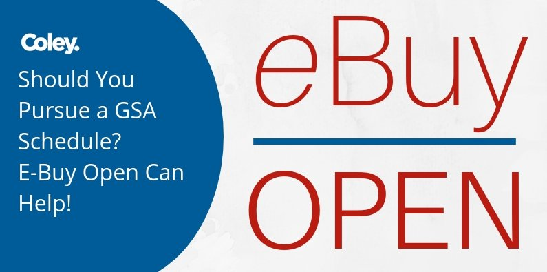 Should You Pursue a GSA Schedule? E-Buy Open Can Help!