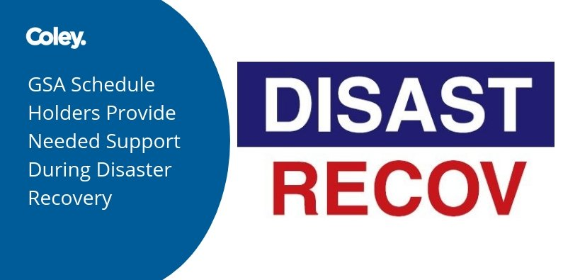 GSA Schedule Holders Provide Needed Support During Disaster Recovery