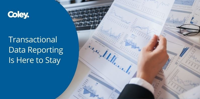 Transactional Data Reporting (TDR) Is Here to Stay